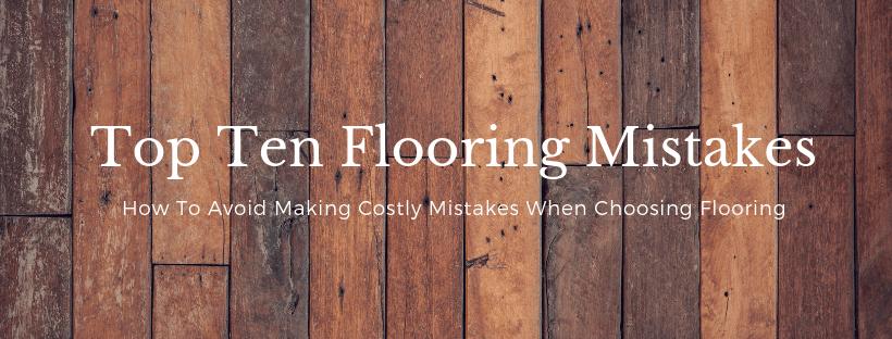 Top Ten Flooring Mistakes